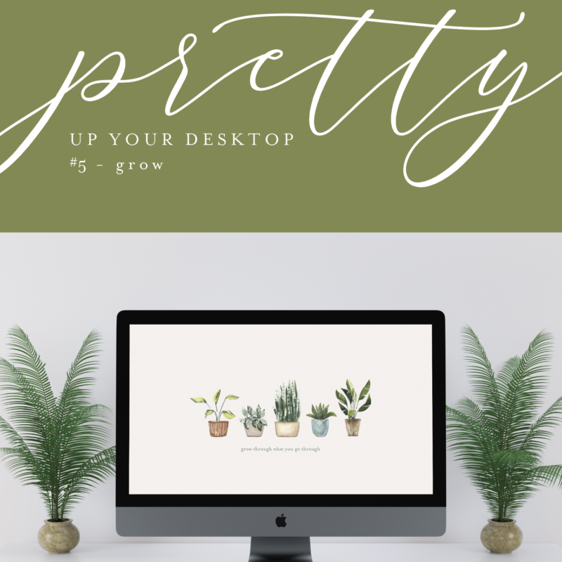 Pretty Up Your Desktop #5 - Grow // lupindesign.com